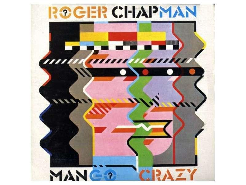 Roger Chapman - Mango Crazy