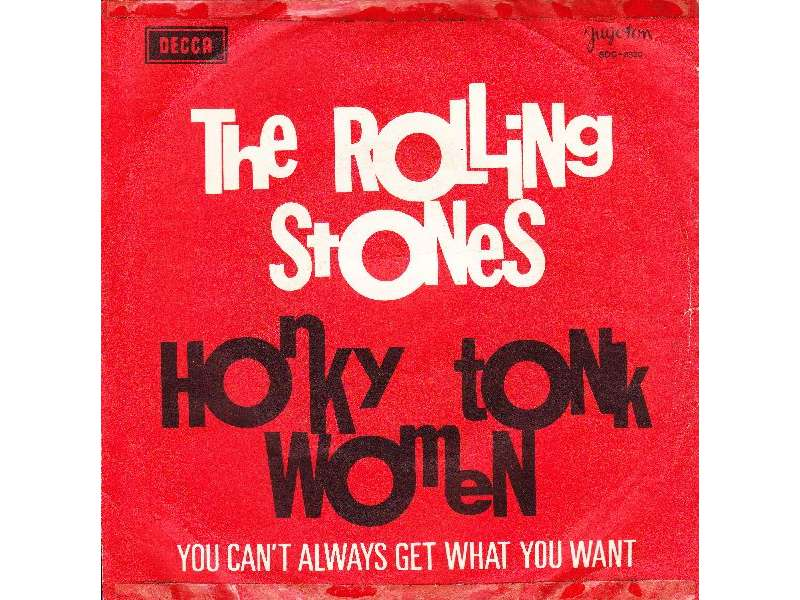 Rolling Stones, The - Honky Tonk Women / You Can`t Always Get What You Want