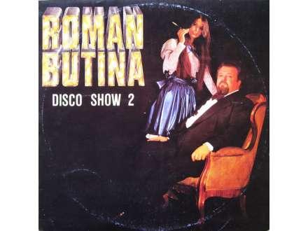 Roman Butina - Disco Show 2