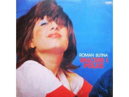 Roman Butina - Valceri I Polke