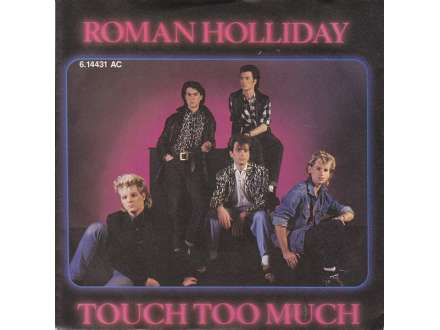 Roman Holliday - Touch Too Much