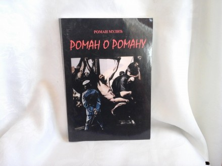 Roman o romanu Roman Mulić