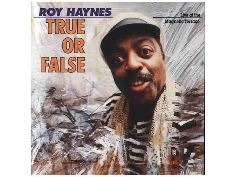 Roy Haynes - True Or False