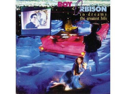 Roy Orbison - In Dreams : The Greatest Hits