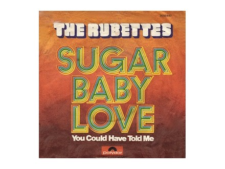 Rubettes - Sugar Baby Love / You Could Have Told Me