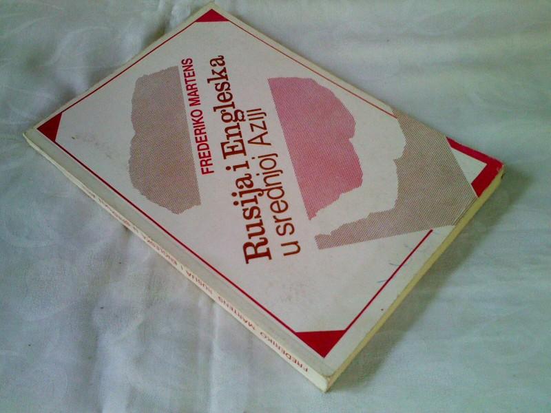 Rusija i Engleska u srednjoj Aziji - Frederiko Martens