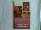 Ruže - Ivan i Janko Topalović