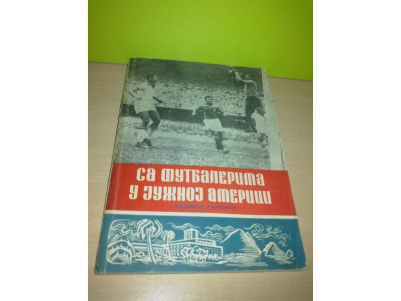 SA FUDBALERIMA U JUŽNOJ AMERICI,Fudbal