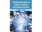 SAMOKONTROLA KROZ SVESNU AUTOSUGESTIJU - Emil Kue