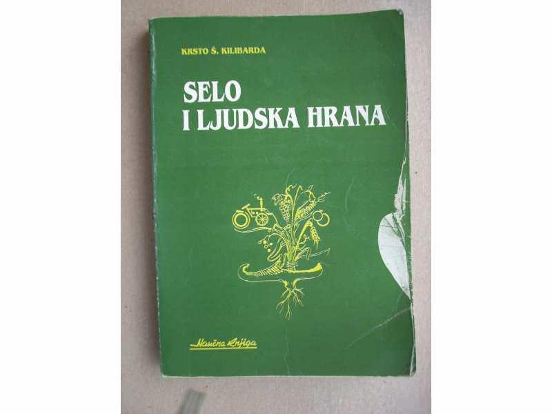 SELO I LJUDSKA HRANA - Prof. dr. Krsto Kilibarda