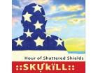 SKUKILL - HOUR OF SHATTERED SHIELDS (2016) Retko