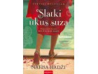 SLATKI UKUS SUZA - Nafisa Hadži