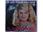 SLAVICA  MIKSIC  -  BLAGO  TEBI, BLAGO  MENI