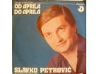 SLAVKO PETROVIĆ -  OD APRILA DO APRILA (singl)