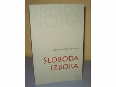 SLOBODA IZBORA  Miroslav Prokopijević