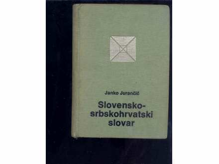 SLOVENSKO SRBSKOHRVATSKI SLOVAR J.JURANCIC