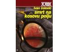 SMRT NA KOSOVU POLJU - Ivan Čolović