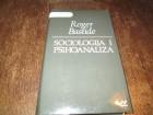 SOCIOLOGIJA I PSIHOANALIZA - Roger Bastide