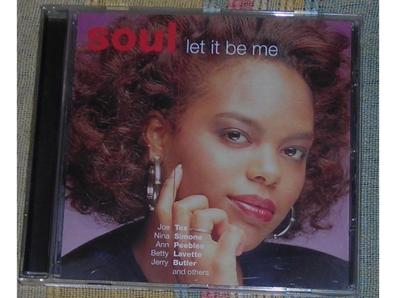 SOUL - Let It Be Me