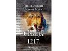 SRBIJA 1217. NASTANAK KRALJEVINE - Radivoj Radić, Siniša Mišić