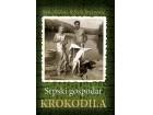 SRPSKI GOSPODAR KROKODILA - Saša Jovanović, Sava Maksić