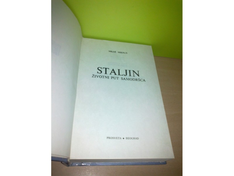 STALJIN Životni put samodršca,Miloš Mikeln