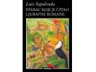 STARAC KOJI JE ČITAO LJUBAVNE ROMANE - Luis Sepulveda