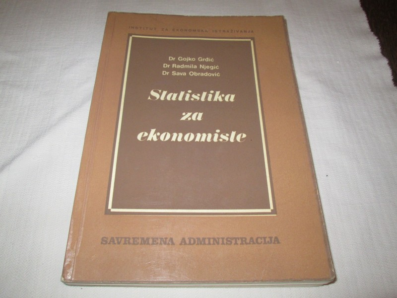 STATISTIKA ZA EKONOMISTE (Grdjic, Njegic, Obradovic)