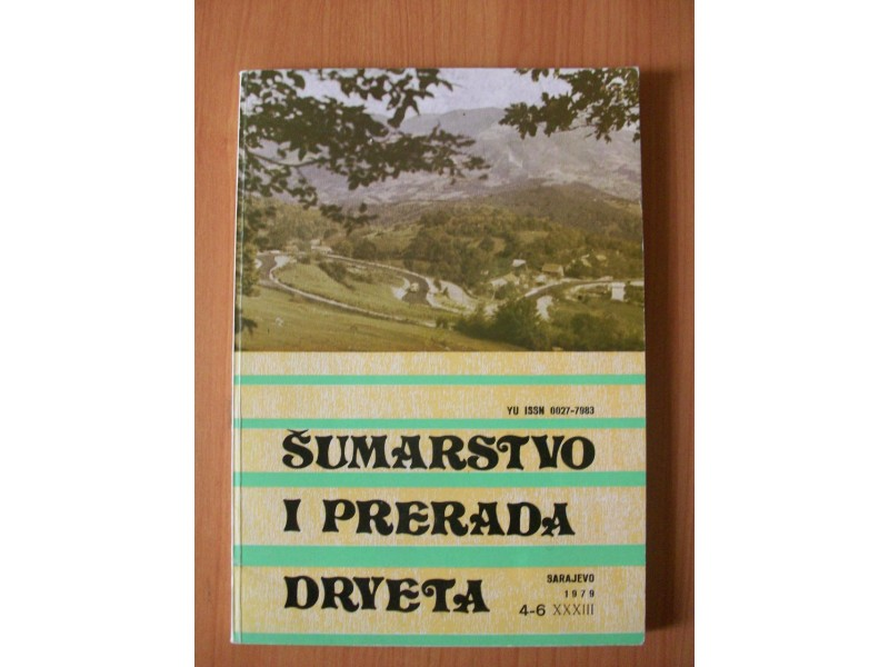 ŠUMARSTVO  I  PRERADA DRVETA-SARAJEVO 1979.