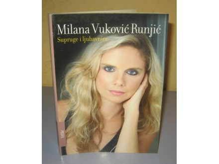 SUPRUGE I LJUBAVNICE  Milana Vuković Runjić
