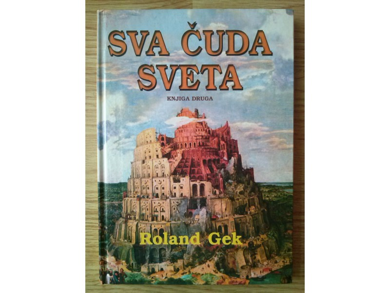 SVA ČUDA SVETA II, Roland Gek