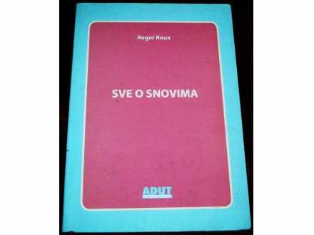 SVE O SNOVIMA - Roger Roux