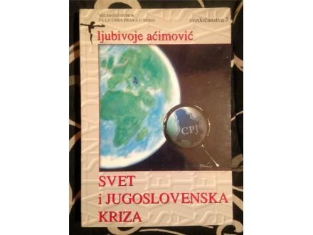 SVET I JUGOSLOVENSKA KRIZA Ljubivoje Aćimović