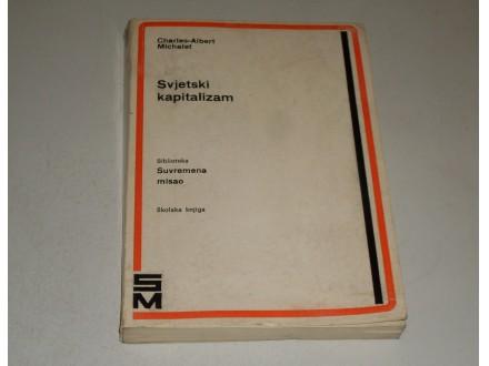 SVJETSKI KAPITALIZAM - Charles-Albert Michalet