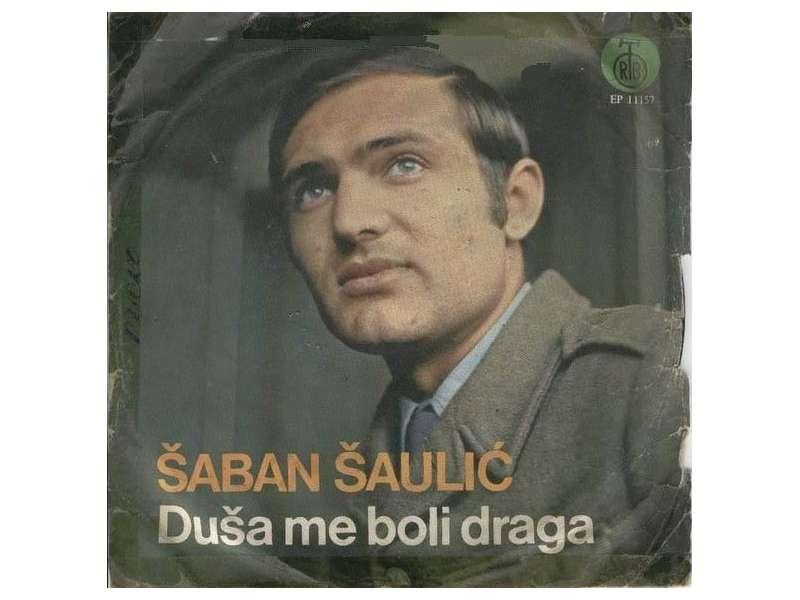 Šaban Šaulić - Duša Me Boli Draga