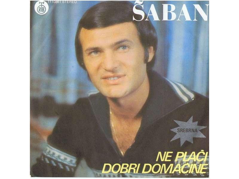Šaban Šaulić - Ne Plači Dobri Domaćine