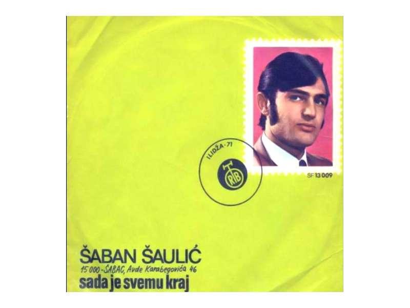 Šaban Šaulić - Sada Je Svemu Kraj