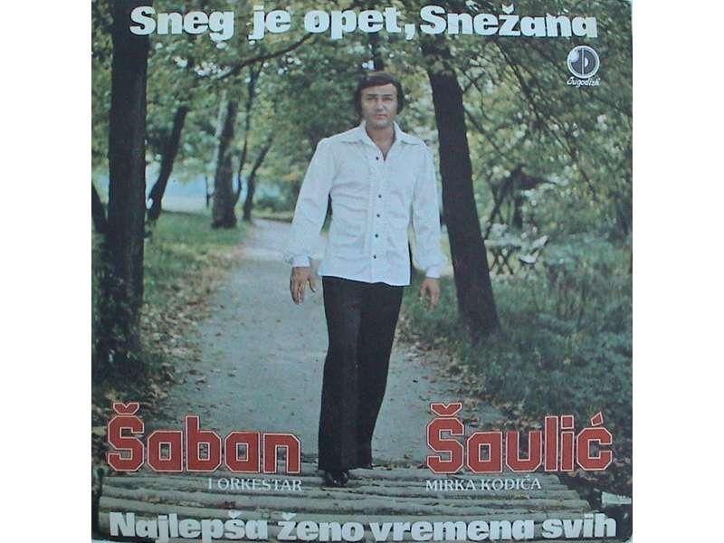 Šaban Šaulić - Sneg Je Opet, Snežana / Najlepša Ženo Vremena Svih