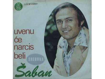 Šaban Šaulić - Uvenuće Narcis Beli / Zbog Nje Sam Ostavio Majku