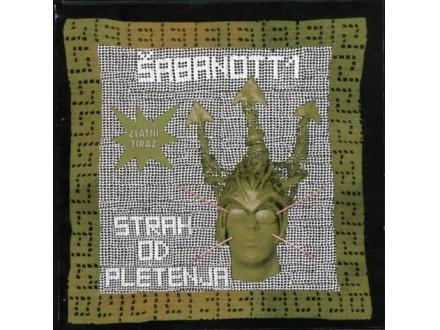 Šabanotti - Strah od pletenja