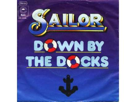 Sailor - Down By The Docks / Put Your Mouth Where The Money Is