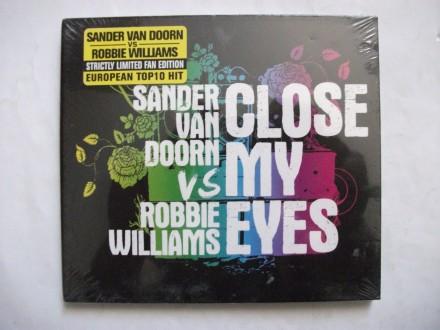Sander van Doorn vs Robbie Williams - Close my eyes