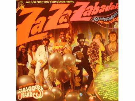 Saragossa Band - Za Za Zabadak - 50 Tolle Fetzer-Pop Non Stop - Dance With The Saragossa Band