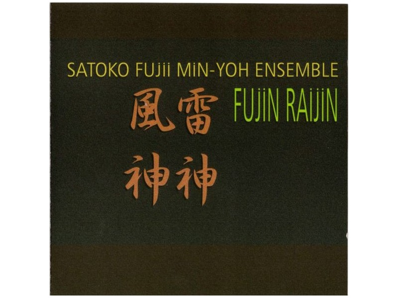 Satoko Fujii Min-Yoh Ensemble - Fujin Raijin