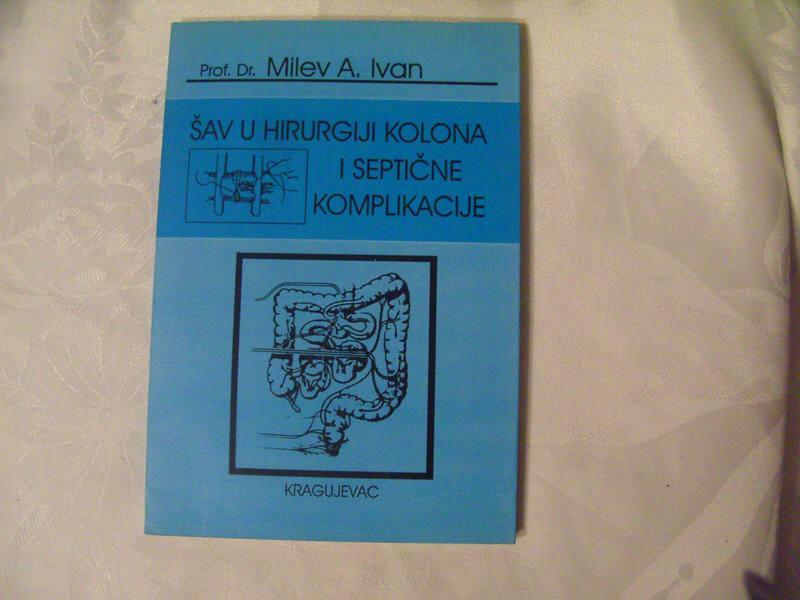 Šav u hirurgiji kolona i septične komplikacije, Milev