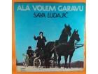 Sava Ludajić – Ala Volem Garavu, LP