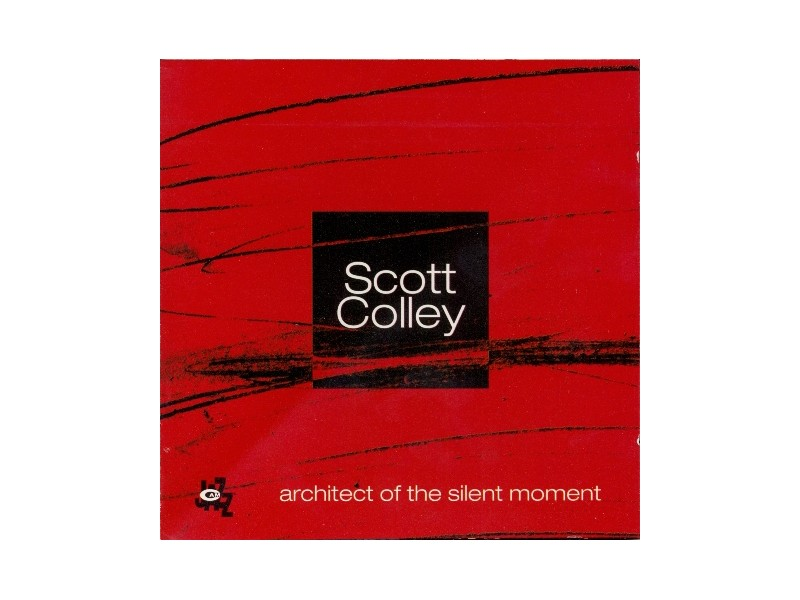 Scott Colley - Architect Of The Silent Moment