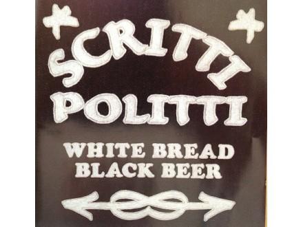 Scritti Politti - White Bread Black Beer