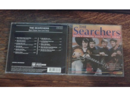 Searchers, The - Don`t Throw Your Love Away