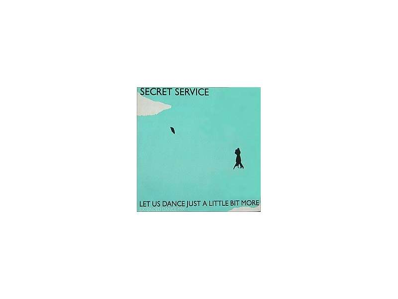 Secret Service - Let Us Dance Just A Little Bit More